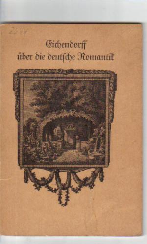 Eichendorff über die deutsche Romantik. Drei Stücke