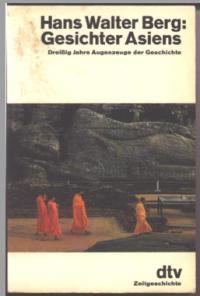 Gesichter Asiens. Dreißig Jahre Augenzeuge der Geschichte.