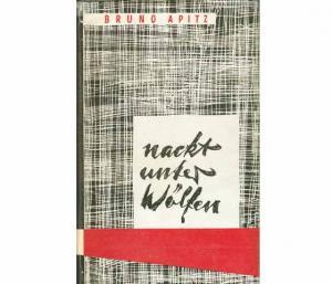"""Konvolut """"Bruno Apitz/""""Nackt unter Wölfen"""". 2 Titel. 1.) Nackt unter Wölfen, Roman ..."""