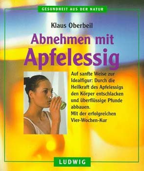 abnehmen mit apfelessig klaus oberbeil buch. Black Bedroom Furniture Sets. Home Design Ideas
