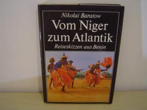 Vom Niger zum Atlantik - Reiseskizzen aus Benin