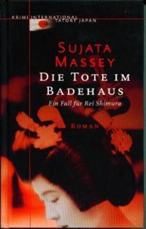 Die Tote im Badehaus. Ein Fall für Rei Shimura