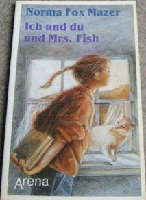 Ich und du und Mrs. Fish. (Ab 10 J.).