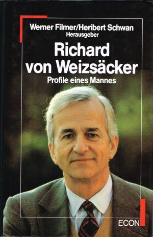 Richard von Weizsäcker - Profile eines Mannes