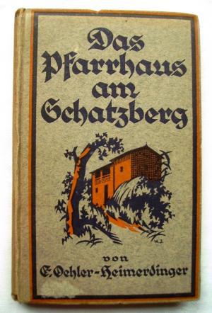 Das Pfarrhaus am Schatzberg. Eine Geschichte aus dem jüngsten China. (1922)