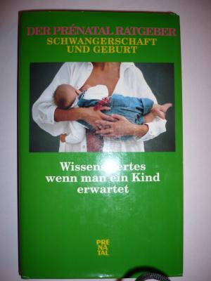 36a539644f27e gebrauchtes Buch  ndash  Prenatal  ndash  Der Prenatal Ratgeber !  Schwangerschaft und Geburt - Wissenswertes vergrößern