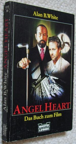 Angel Heart (Buch zum Horrorfilm / Thriller mit Mickey Rourke und Robert deNiro mit Drehtagebuch, Drehbuch und vielem mehr)