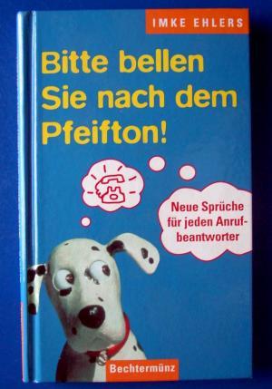 Bitte Bellen Sie Nach Dem Pfeifton ! Neue Sprüche Für Jeden Anrufbeantworter    Imke, Ehlers