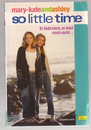 Mary-Kate und Ashley. So little Time 01