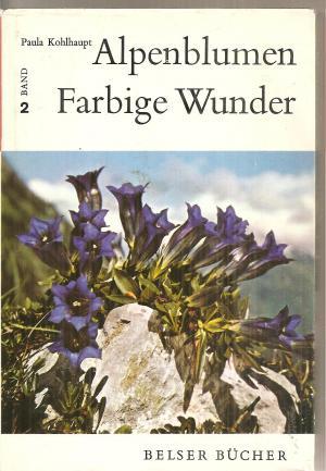 Alpenblumen - Farbige Wunder - Band 2