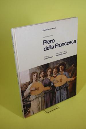 Das Gesamtwerk von Piero della Francesca. - Klassiker der Kunst.
