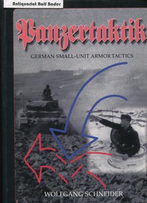 Panzertaktik. German Small-Unit Armor Tactics