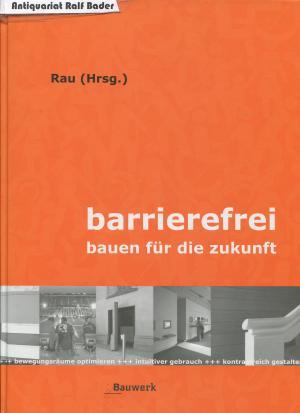 Barrierefrei - Bauen für die Zukunft