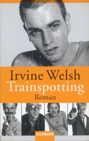 Bildtext: Trainspotting von Welsh, Irvine