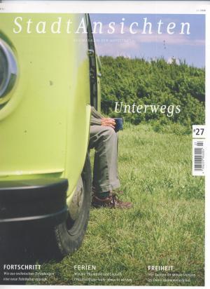 """StadtAnsichten  Das Magazin der Autostadt ( Wolfsburg ).  Nr. 27 Ausgabe Juli - Sept. 2008, mit dem Titelthema """"Unterwegs""""."""