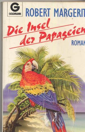 Die Insel der Papageien 1. Auflage