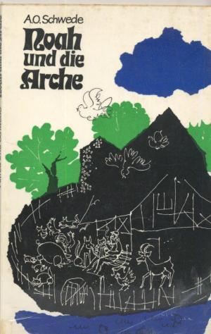 Noah und die Arche. Geschichten von Käuzen und Lebenskünstlern