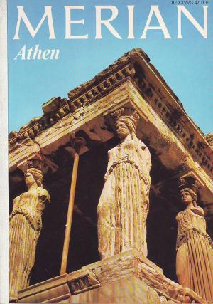 Merian   -   Athen   -   Heft 8   -   Jahrgang 26 -