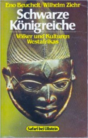 Bildtext: Schwarze Königreiche  Völker und Kulturen Westafrikas von Eno Beuchelt, Wilhelm Ziehr