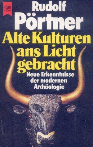 Bildtext: Alte Kulturen ans Licht gebracht - Neue Erkenntnisse der modernen Archäologie von Pörtner, Rudolf