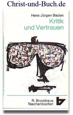 Kritik und Vertrauen - Hans Jürgen Baden