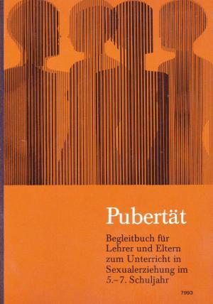 Pubertät. Begleitbuch für Lehrer und Eltern zum Unterricht  im 5.-7. Schuljahr