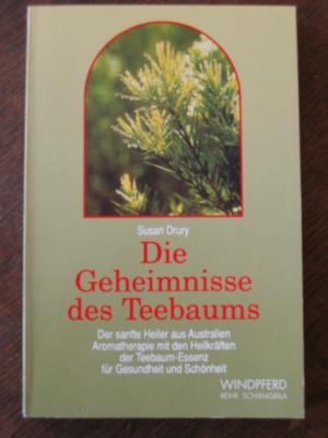 Die Geheimnisse des Teebaums. Der sanfte Heiler aus Australien , Aromatherapie mit den Heilkräften der Teebaum-Essenz für Gesundheit und Schönheit 26. Aufl. 1996