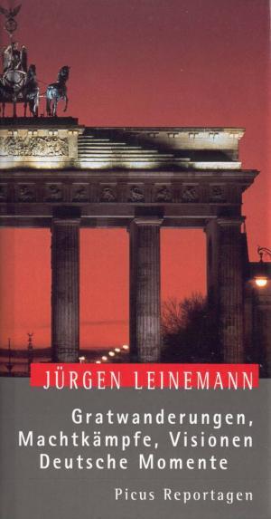 Gratwanderungen, Machtkämpfe, Visionen - Deutsche Momente