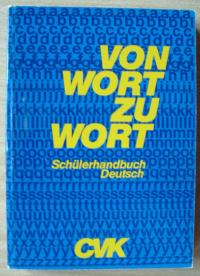 Von Wort zu Wort. Schülerhandbuch Deutsch für die Sekundarstufe I aller Schulformen.