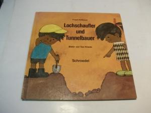 lochschaufler und tunnelbauer friedl hofbauer buch. Black Bedroom Furniture Sets. Home Design Ideas