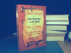 Das Judentum in der Musik-, -Was ist deutsch?-, -Politische Schriften-