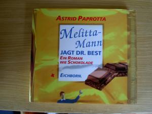 Melitta- Mann jagt Dr. Best. Ein Roman wie Schokolade.