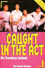 Caught in the Act   -   Die Traumboys hautnah -