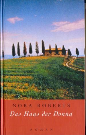 das haus der donna roman nora roberts buch. Black Bedroom Furniture Sets. Home Design Ideas