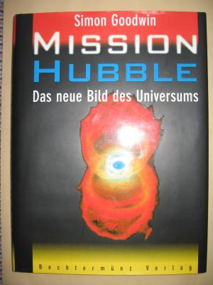 Mission Hubble. Das neue Bild des Universums.
