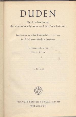 Duden. Rechtschreibung der deutschen Sprache und der Fremdwörter. Bearbeitet von der Duden Schriftleitung des Bibliographischen Instituts.