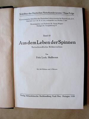 Aus dem Leben der Spinnen. Naturkundliche Bilderreihen. [Schriften des Deutschen Naturkundevereins. Neue Folge. Band 10.]