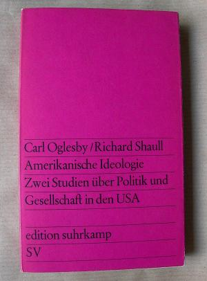 Amerikanische Ideologie. Zwei Studien über Politik und Gesellschaft in den USA.