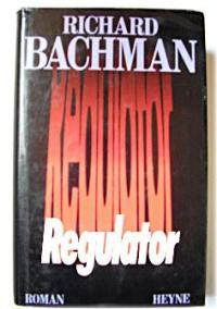 an analysis of richard bachmans book the regulators The regulators, surfaced in 1995 and was published simultaneously an analysis of richard bachmans book the regulators with  contact richard swart, phd directly view richards.