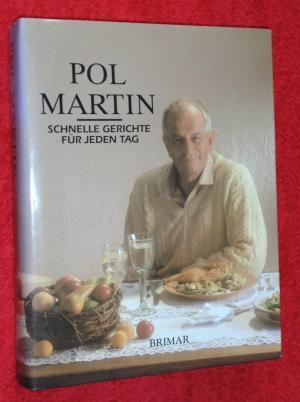 pol martin schnelle gerichte f r jeden tag b cher gebraucht antiquarisch neu kaufen. Black Bedroom Furniture Sets. Home Design Ideas