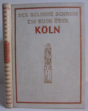 Der goldene Schrein - Ein Buch über Köln - 1928