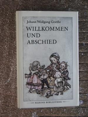 Willkommen Und Abschied Gedichte U Märchen Sprüche U Balladen Johann Wolfgang Goethe Ill Von Wesselina Tomowa