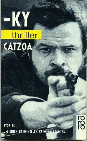 Catzoa - Stories um einen kriminellen Kriminalbeamten. (Tb)