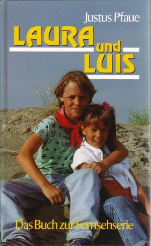 Laura und Luis : Das Buch zur Fernsehserie / Illustrationen von Janos Zsigmond v. Lemheny