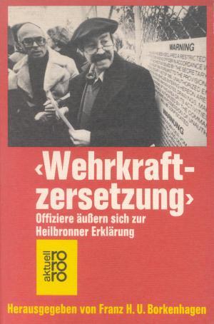 Wehrkraftzersetzung' : Offiziere äußern sich zur Heilbronner Erklärung.