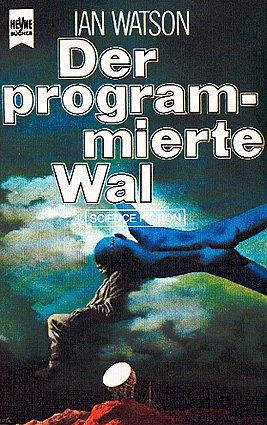 Ian Watson - Der programmierte Wal