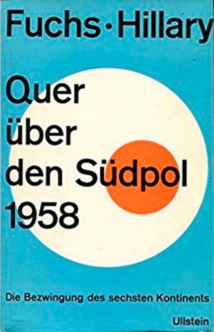 Bildtext: Quer über den Südpol 1958 - Bezwingung des 6. Kontinents von Vivian Fuchs, Edmund Hillary, Ursula Heinemann
