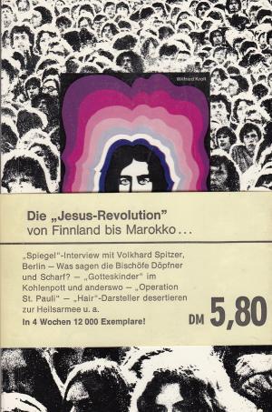 Jesus-Generation, auch in Europa? : die Jesus-Revolution von Finnland bis Marokko, Berichte und Stimmen.