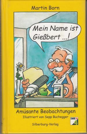 Mein Name ist Gießbert - Amüsante Beobachtungen