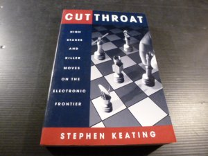 Cutthroat: High Stakes & Killer Moves on the Electronic Frontier. .